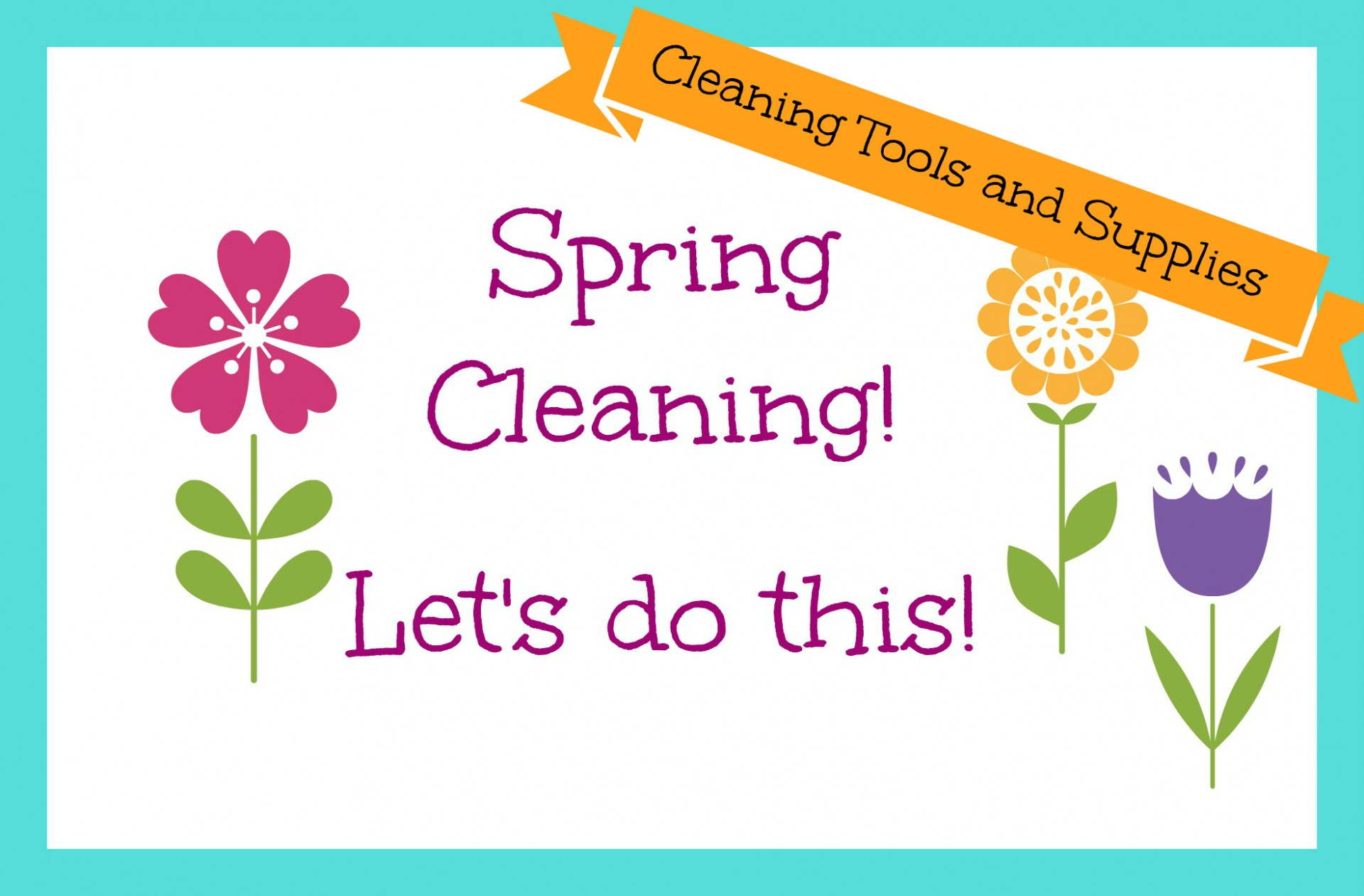 Spring Cleaning Supplies And Tools To Get It Done