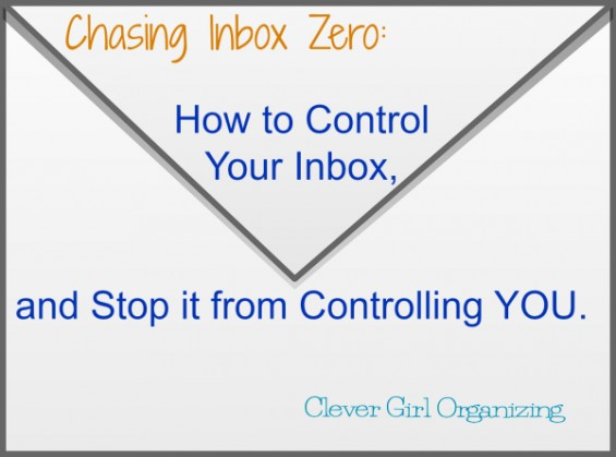 Chasing Inbox Zero: How to Control Your Email Inbox, Without Letting It Control You.