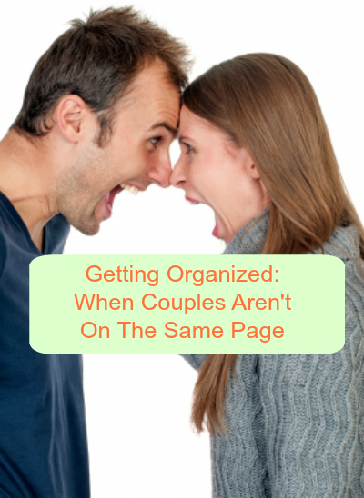 Getting Organized When Couples Aren't On the Same Page