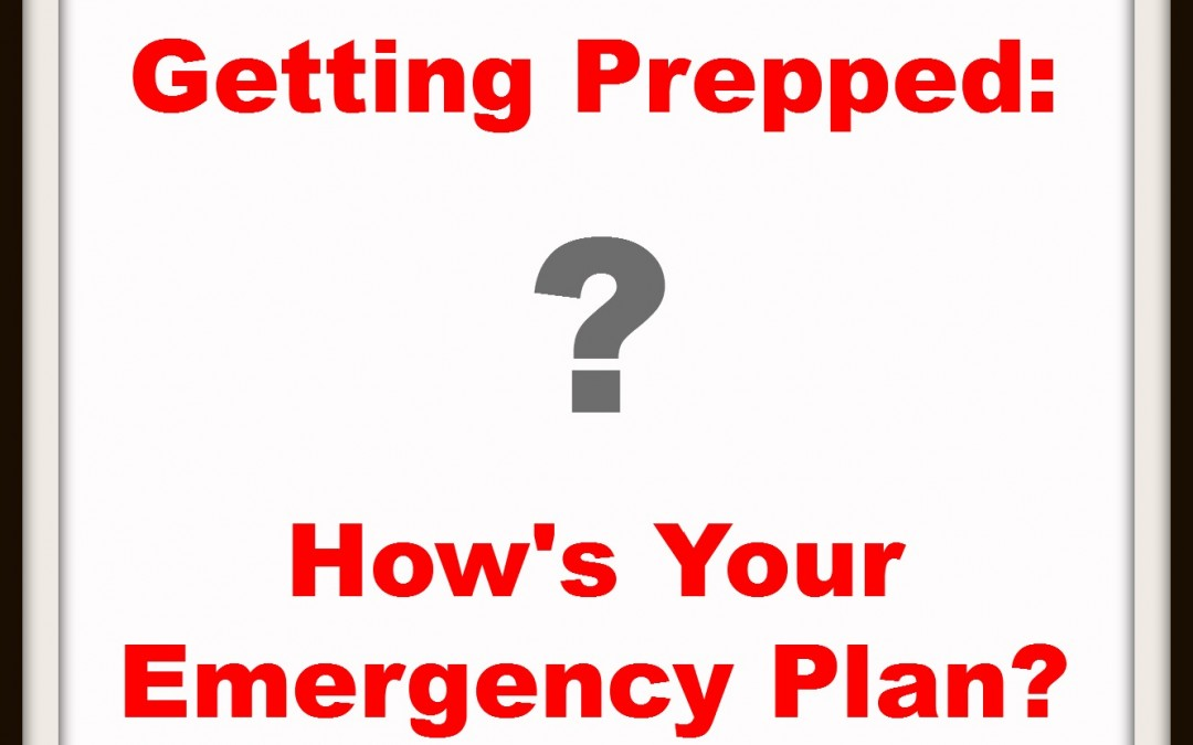 Emergency Preparedness: How's Your Plan?