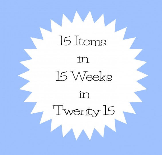 Week 3 of 15 in 15 in '15:  Clean Out That Closet! (Or dresser. Or Armoire. Or totes. Wherever You're Hiding All Those Clothes.)