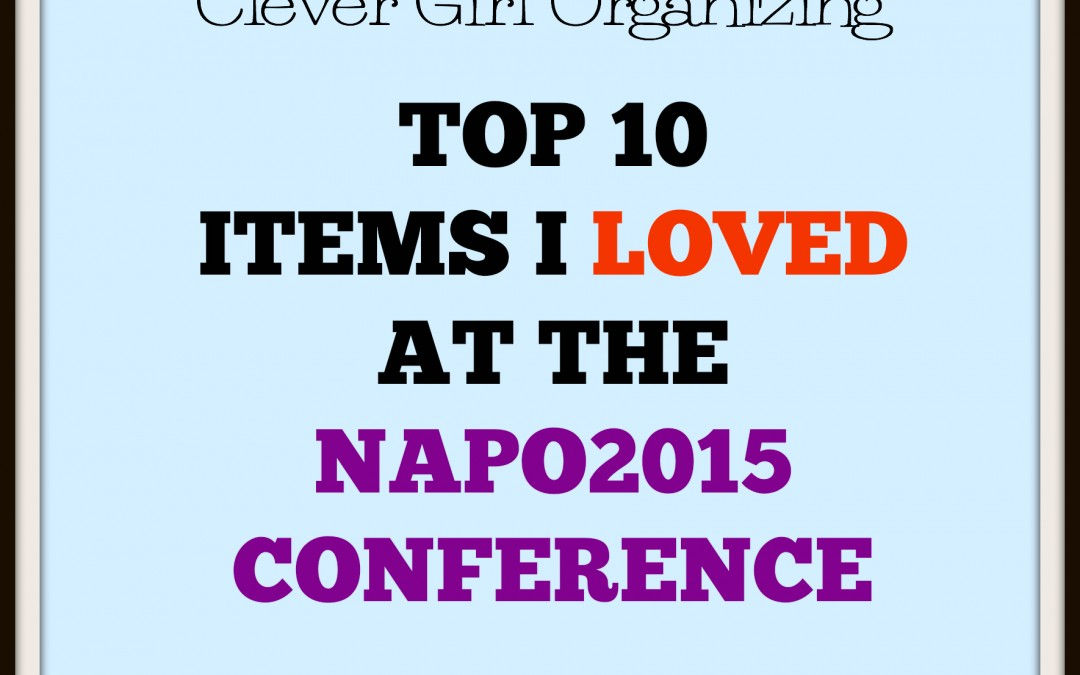 My Favorite Products from the NAPO2015 Conference