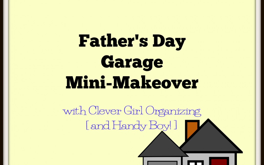 Before and After: Part 1:  Age in Place, The Garage Mini-Makeover for Father's Day