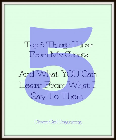 Top 5 Things I Hear From Clients and What You Can Learn From My Answers