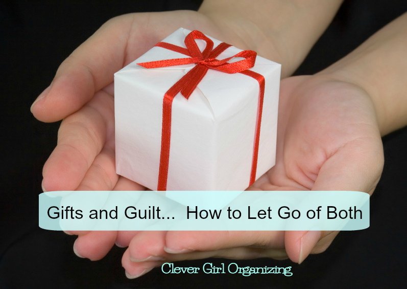Gifts and Guilt: How to Let Go of Both