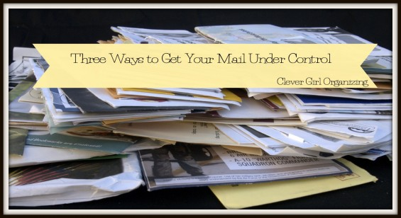 Three Ways To Get Your Mail Under Control