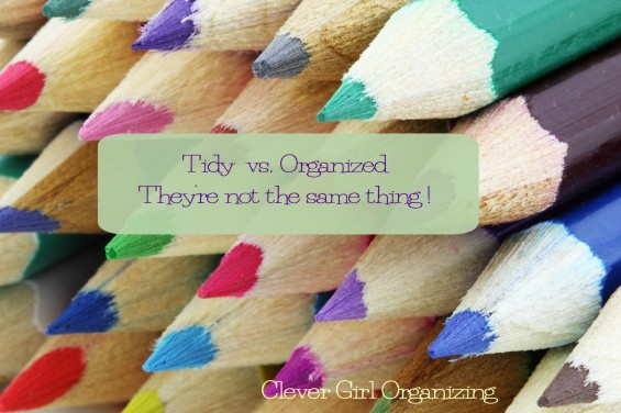 tidy vs. organized