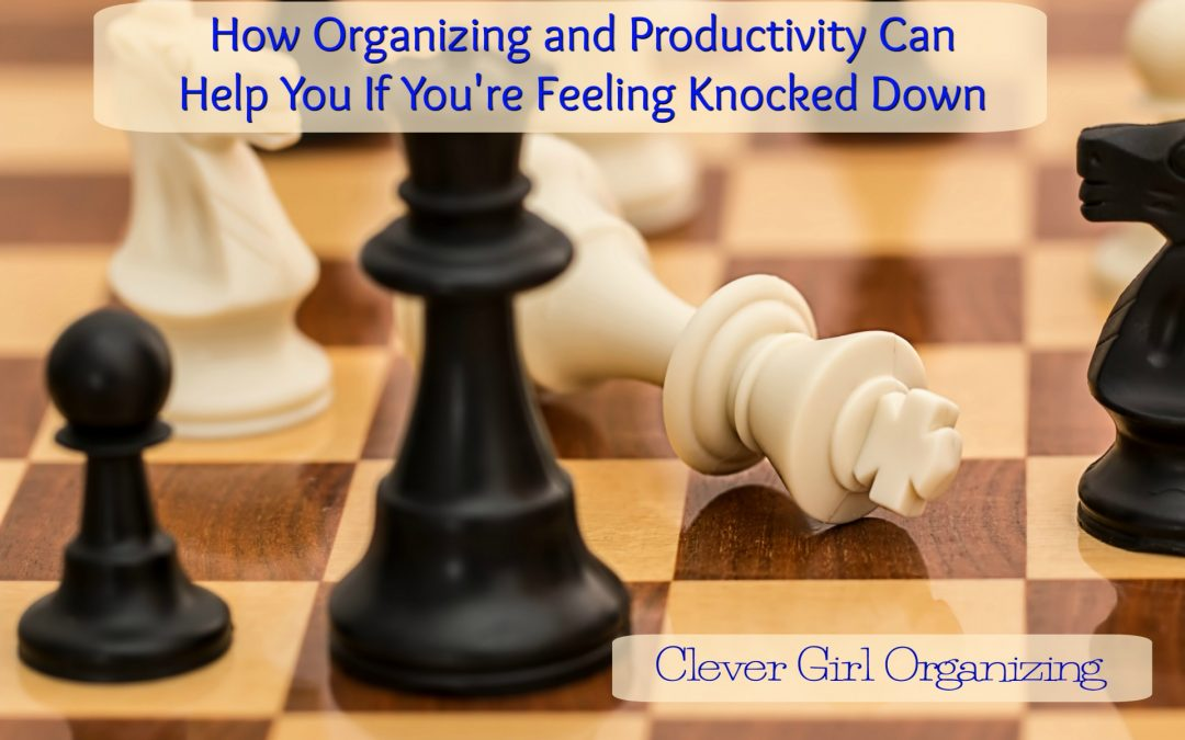 How Organization and Productivity Can Help You If You're Feeling Lost or Knocked Down