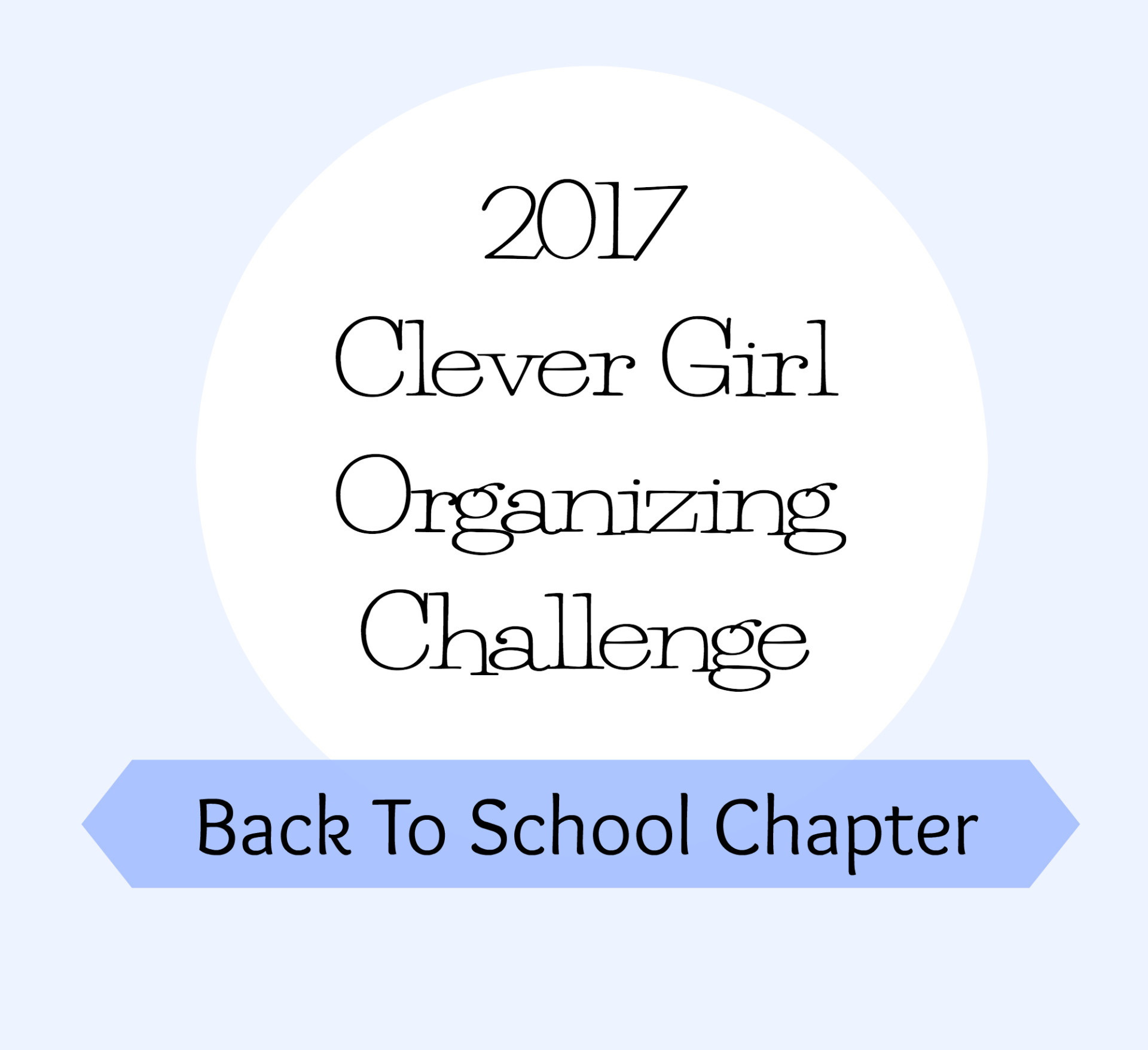 Clever School Girl: 2017 Clever Girl Organizing Challenge