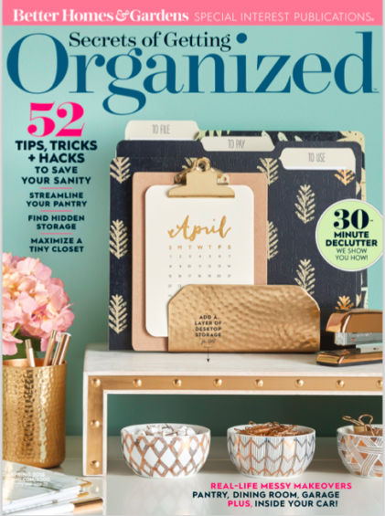 Better Homes and Gardens Secrets of Getting Organized Spring 2018