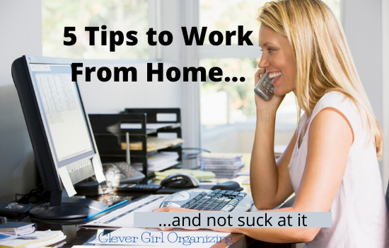 5 Tips for How to Work From Home and Not Suck at it